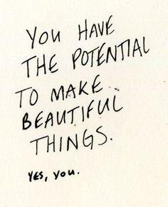 Make beautiful things.