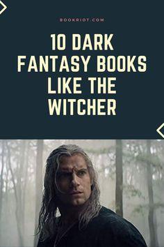 Love dark fantasy? Love THE WITCHER? You'll love these dark fantasy books like THE WITCHER.    book lists | dark fantasy books | books like THE WITCHER | fantasy books