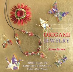 Origami Jewelry | Origami Jewelry I want to learn how to make some of these.