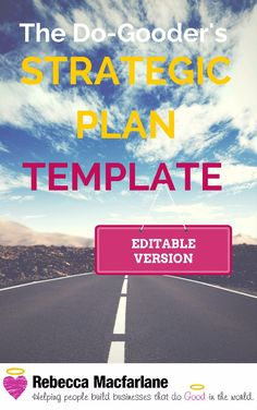 Strategic Plan Template for Do-Gooders (non-profits) - Editable Version - Rebecca Macfarlane Strategic Planning Template, Strategic Planning Process, Editable, United Way, Leadership Quotes, Teamwork Quotes, Leader Quotes, Travel Humor, Leadership Development