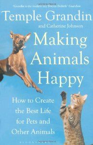 Making Animals Happy by Dr. Temple Grandin.