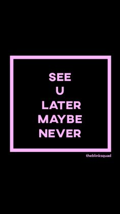 """See U Later"" - Blackpink Lisa Blackpink Wallpaper, Tumblr Wallpaper, Lock Screen Wallpaper, Wallpaper Quotes, Lock Screen Backgrounds, Iphone Wallpaper, Lyric Quotes, Lyrics, Lock Screen Tumblr"