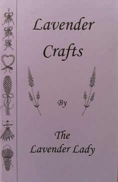 The Lavender Lady wrote this perfect little book in 2005 and it has been in demand ever since. It's pages are full of easy-to-follow drawing and instructions to make various lavender treasures. They include wands, baskets, swags, braided hearts, wreaths, and more.