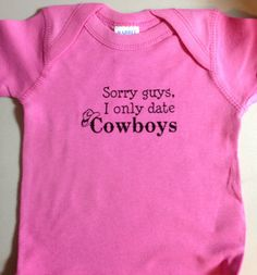 Sorry guys, I only date Cowboys funny onesie / creeper on Etsy, $15.50