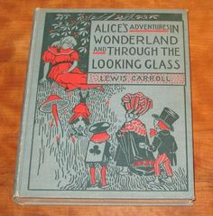 1898 Alices Adventures in Wonderland and Through The Looking Glass by Carroll | eBay
