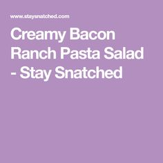 Creamy Bacon Ranch Pasta Salad - Stay Snatched Bacon Ranch Pasta Salad, Pasta Salad Recipes, Sour Cream Cucumbers, Homemade Ranch Seasoning, Drying Dill, How To Double A Recipe, Ranch Dressing, Serving Dishes, Cherry Tomatoes