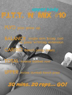 F.I.T.T. for Summer… Workout #10: Upper body :http://www.forkinthetreadmill.com/?p=6147