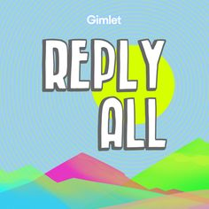 At 39-42 min of #113 Reply All's Year End Extravaganza; Launching to Mars