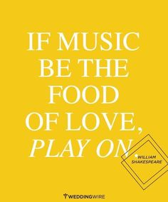 Love quote : Love quote : If music be the food of love play on.  William #Shakespeare
