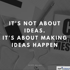 It's not about ideas. It's about making ideas Happen. Make It Happen, Quote Of The Day, Technology, Shit Happens, Thoughts, Education, Quotes, How To Make, Ideas
