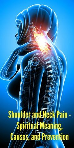 Shoulder and Neck Pain - Spiritual Meaning, Causes, and Prevention