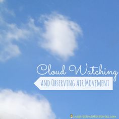 Cloud Watching and Observing Air Movement