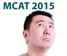 MCAT 2015: Changes to the Exam - Good to know, since that's when I project I'll be taking it, if everything stays on schedule with NS.