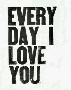 I Love You Quotes, Love Yourself Quotes, Me Quotes, Hubby Quotes, Friend Quotes, Family Quotes, Qoutes, All You Need Is Love, Love Of My Life