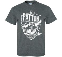 It's A Patton Thing You Wouldn't Understand T-Shirt t-shirt