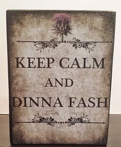 Keep Calm and Dinna Fash Outlander Series Books Wooden Custom Art block Sign