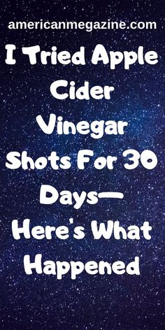 I Tried Apple Cider Vinegar Shots For 30 Days—Here's What Happened