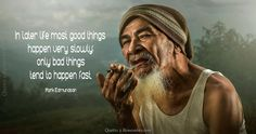 In later life most good things… – Quotes 2 Remember