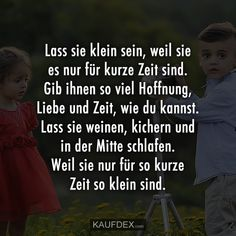 Let them be small because they are only for a short time … … – Words Words Quotes, Love Quotes, Sayings, Just Pray, Just Love, Say Say Say, Mama Quotes, Mothers Love, Some Words