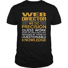 Web Director We Do Precision Guess Work Knowledge T-Shirt, Hoodie Web Director
