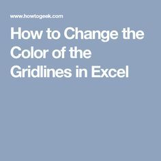 You may not have thought about the color of the gridlines in Excel before, but if you're bored with the default gray color or you want to use a color that's easier on your eyes, you can change the color of the gridlines. Microsoft Excel, Microsoft Office, Computer Help, Computer Technology, Computer Programming, Computer Tips, Medical Technology, Energy Technology, Technology Gadgets