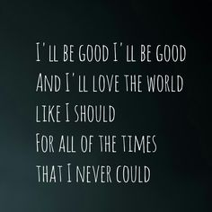 Lyrics: I'll be good by Jaymes Young~
