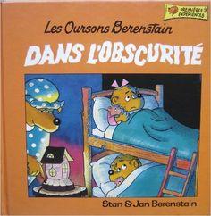 Les Oursons Berenstain Dans L'obscuritT (PremiFres expTriences): Stan & Jan Berenstain, Groliers Limitées Montréal: 9780717216260: Books - Amazon.com