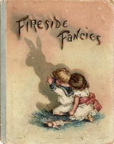 ERNEST NISTER (1842-1909) .Fireside Fancies - Victorian Ernest Nister & Dutton book, 1890's . with a doll