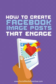"""""""Use quality images, test the elements and promote posts to increase visibility.""""----- How to create Facebook image posts that engage"""