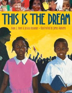 This is the Dream by Diane Z. Shore and Jessica Alexander; illustrated by James Ransome (JE Shore) Recommended for ages 7-10.