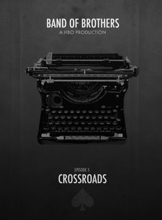 BAND OF BROTHERS MINIMALIST POSTERS † Episode 5 - Crossroads.