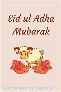 Eid Ul Adha Images, Eid Images, Mubarak Images, Eid Al Adha Wishes, Eid Al Adha Greetings, Eid Poetry, Eid Prayer, Animal Slaughter, Eid Quotes