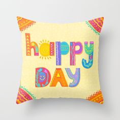 Happy Day Throw Pillow by Noonday Design