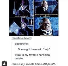 Strax is my favorite homicidal potato too!!!