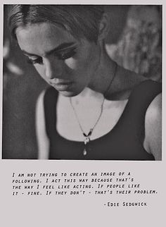 Edie Sedgwick Quotes Glamorous Top 13 Most Inspiring Edie Sedgwick Quotesquotesurf