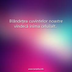 Blandetea cuvintelor noastre vindeca inima celuilalt... http://taniatita.info/newsletter - Tania Tita