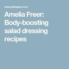 Amelia Freer: Body-boosting salad dressing recipes