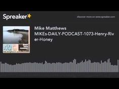 MIKEs-DAILY-PODCAST-1073-Henry-River-Honey (made with Spreaker)