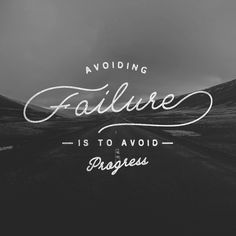 Avoiding Failure is to Avoid Progress /