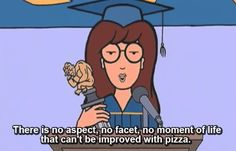Because. Pizza.