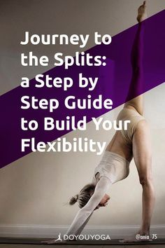 Journey to the Splits: a Step by Step Guide to Build Your Flexibility #yoga #fitness #flexibility Yoga Fitness, Health Fitness, Standing Split, Pigeon Pose, Yoga Tips, Asana, Step Guide, Lunges, Yoga Poses