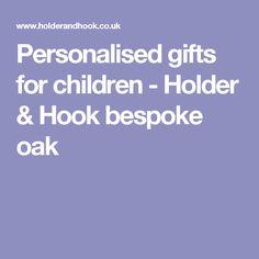 Personalised gifts for children - Holder & Hook bespoke oak