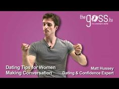 ▶ Dating Advice - Making Conversation - Matt Hussey - Get the Guy - YouTube #DatingAdvice