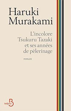 L'Incolore Tsukuru Tazaki et ses années de pèlerinage de Haruki Murakami - Livre Roman - Elle