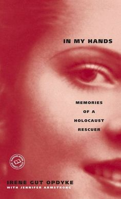 In My Hands: Memories of a Holocaust Rescuer. A book I can read over and over again. A favorite in the holocaust genre that isn't the typical Anne Frank's Diary.