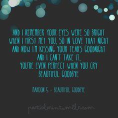 Beautiful goodbye maroon five <3