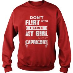 Don't Flirt With Me I love my girl She is a Crazy capricorn Shirt, Order HERE ==> https://www.sunfrog.com/LifeStyle/118478179-542777645.html?89699, Please tag & share with your friends who would love it , #xmasgifts #renegadelife #superbowl   #animals #goat #sheep #dogs #cats #elephant #turtle #pets