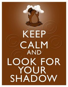 KEEP CALM AND LOOK FOR YOUR SHADOW !!!!