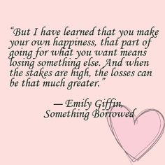 Quote from Something Borrowed by Emily Giffin #Love #Happiness #Relationships
