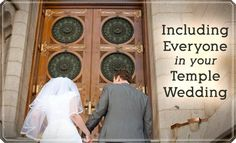 For being the only mormon in the family, I hope this comes in handy!! 6 Tips for Including Others in Your Temple Wedding